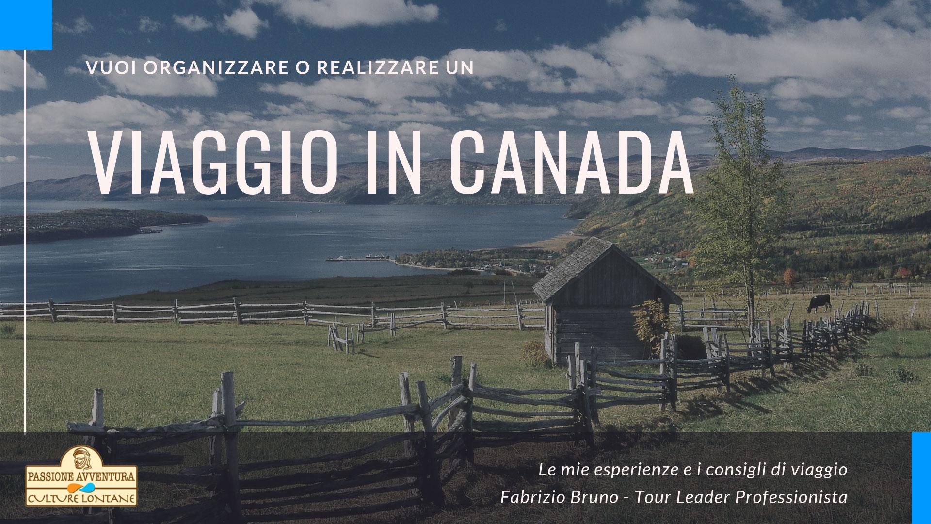 Viaggio in Canada in territori immensi e molto variegati